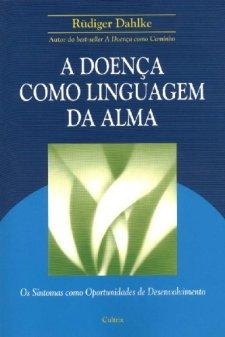 A doença como linguagem da alma